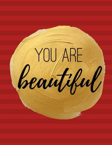 You Are Beautiful: 100 Pages Ruled - Notebook, Journal, Diary, Firebrick Red (Large, 8.5 x 11) (Inspiring Notebooks)