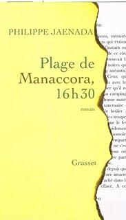 Plage de Manaccora, 16h30 : roman, Jaenada, Philippe