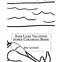 Bass Lake Vacation Super Coloring Book
