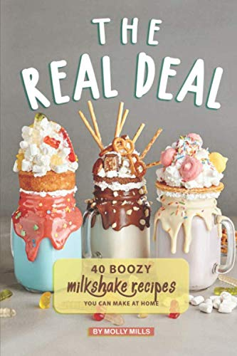 (The Real Deal: 40 Boozy Milkshake Recipes You Can Make at Home)