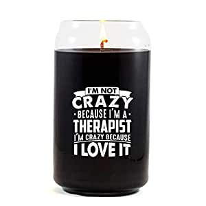 I'm A THERAPIST Crazy Because I Love It - Scented Candle