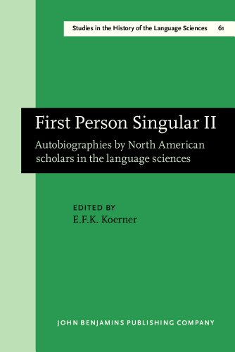 First Person Singular II: Autobiographies by North American scholars in the language sciences (Studies in the History of the Language Sciences) by John Benjamins Publishing Company