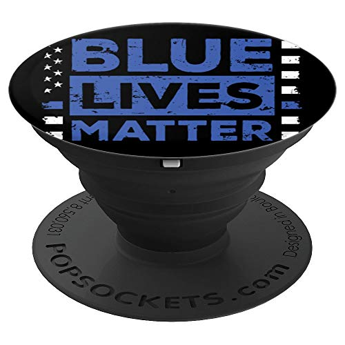 - Thin Blue Line Family Blue LIves Matter - PopSockets Grip and Stand for Phones and Tablets