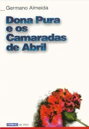 Amazon.com: Dona Pura e os Camaradas de Abril (Portuguese ...