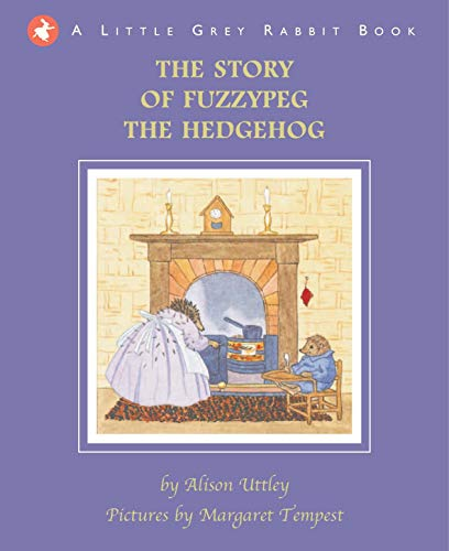(Little Grey Rabbit: The Story of Fuzzypeg the)