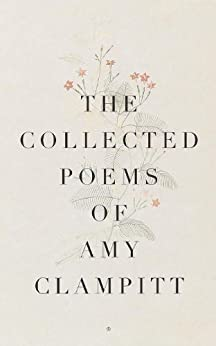 The Collected Poems of Amy Clampitt by [Clampitt, Amy]