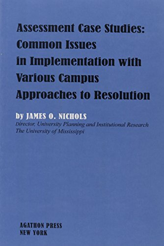 Assessment Case Studies: Common Issues in Implementation With Various Campus Approaches to Resolution