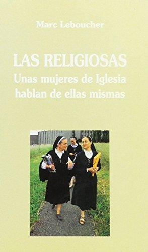 Las Religiosas: Unas Mujeres De Iglesia Hablan De Ellas Mismas - Unknown