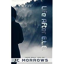 Life After E.L.E. (The Frozen World Book 1)