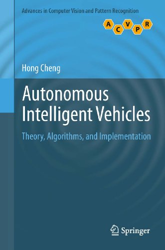 Download Autonomous Intelligent Vehicles: Theory, Algorithms, and Implementation (Advances in Computer Vision and Pattern Recognition) Pdf