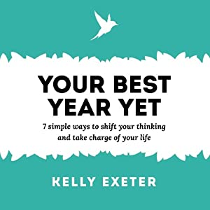 Your Best Year Yet: 7 Simple Ways to Shift Your Thinking and Take Charge of Your Life from Swish Publishing