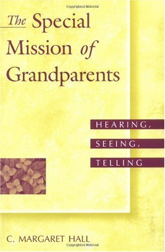 Download The Special Mission of Grandparents: Hearing, Seeing, Telling Pdf