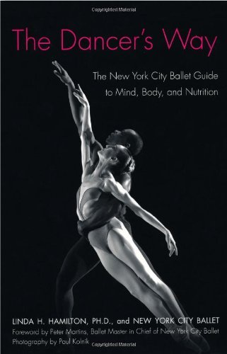 By Linda H. Hamilton The Dancer's Way: The New York City Ballet Guide to Mind, Body, and Nutrition pdf