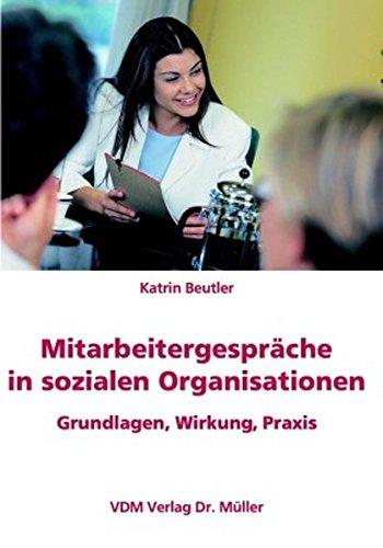 Mitarbeitergespräche in sozialen Organisationen: Grundlagen, Wirkung, Praxis