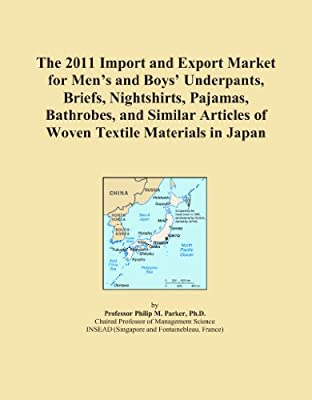The 2011 Import and Export Market for Men's and Boys' Underpants, Briefs, Nightshirts, Pajamas, Bathrobes, and Similar Articles of Woven Textile Materials in Japan