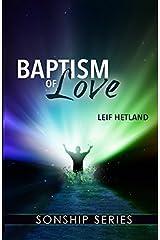 By Leif Hetland - Baptism of Love (Sonship Series) (2013-03-27) [Paperback] Paperback
