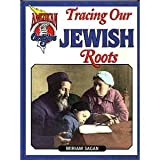 Tracing Our Jewish Roots (American Origins)