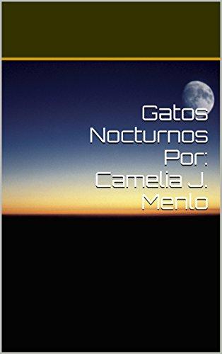 Gatos Nocturnos Por: Camelia J. Menlo (Spanish Edition) by [Menlo,