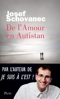 De l'Amour en Autistan par Schovanec