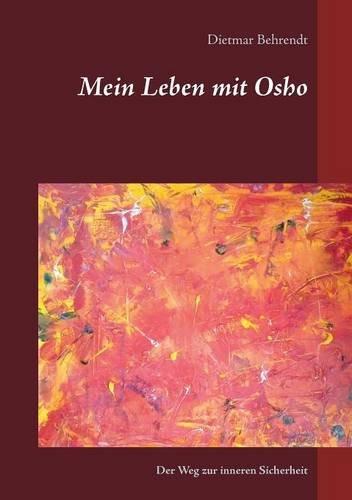 Mein Leben mit Osho (Der Weg zur inneren Sicherheit)