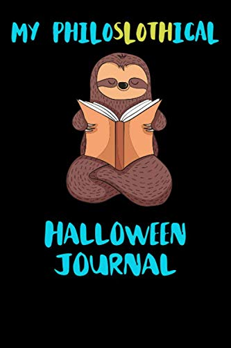 My Philoslothical Halloween Journal: Blank Lined Notebook Journal Gift Idea For (Lazy) Sloth Spirit Animal Lovers]()