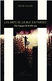 Les arts de la rue en France: Une logique de double jeu