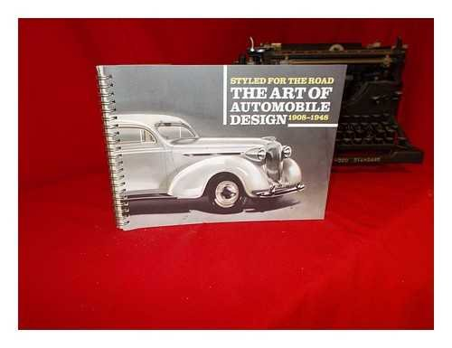 Styled for the road : the art of automobile design, (1908-1948) (Miami International University Of Art & Design Miami)