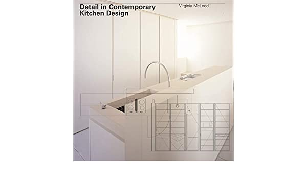 Detail in Contemporary Kitchen Design: Amazon.es: Virginia McLeod: Libros en idiomas extranjeros