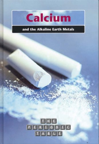 The Calcium And The Alkaline Earth Metals (The Periodic Table)