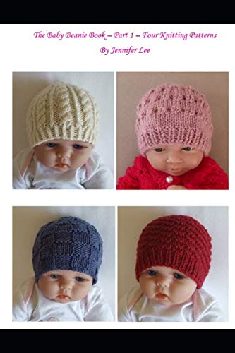 The Baby Beanie Book - Part 1 - Four Knitting Patterns