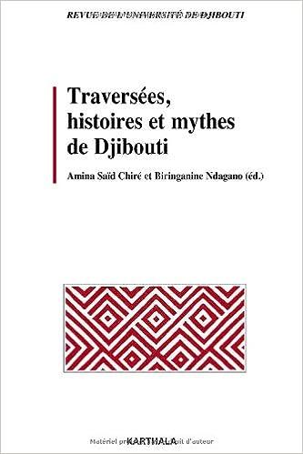 En ligne téléchargement gratuit Traversées, histoires et mythes de Djibouti. Revue de l'Université de Djibouti epub pdf
