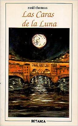 Téléchargements gratuits sur Google ebook Las caras de la Luna PDF CHM