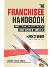 The Franchisee Handbook: Everything You Need to Know About Buying a Franchise
