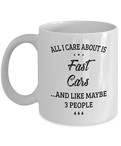 Fast Car Mug - I Care And Like Maybe 3 People - Funny Novelty Ceramic Coffee & Tea Cup Cool Gifts for Men or Women with Gift - Verizon Your Track Order
