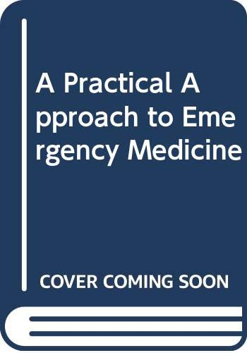 A Practical Approach to Emergency Medicine
