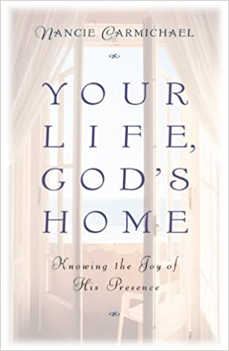 Your Life, God's Home: Knowing the Joy of His Presence