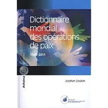 Dictionnaire mondial des opérations de paix 1948-2011