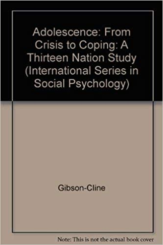 Adolescence: From Crisis to Coping: A Thirteen Nation Study: Gibson