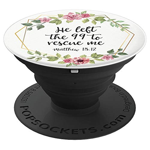 (He Left The 99 To Rescue Me - Floral Wreath Christian Gift - PopSockets Grip and Stand for Phones and)