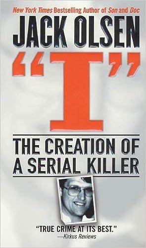 Amazon i the creation of a serial killer ebook jack olsen amazon i the creation of a serial killer ebook jack olsen kindle store fandeluxe Images
