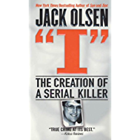 I: The Creation of a Serial Killer (English Edition)