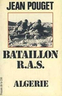 Bataillon R.A.S. : Algérie 1956 par Pouget