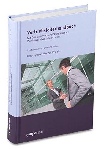 Vertriebsleiterhandbuch: Mit Direktvertrieb und Spezialabsatz Wettbewerbsvorteile erzielen Gebundenes Buch – 9. Januar 2014 Werner Pepels Symposion Publishing 3863296192 Vertriebsmanagement