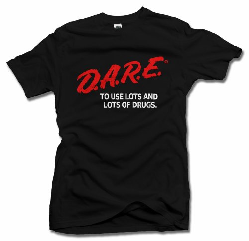 Dare S/s Tee - DARE TO USE LOTS AND LOTS OF DRUGS FUNNY T-SHIRT S Black Men's Tee (6.1oz)