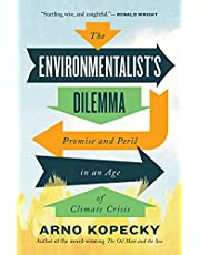 The Environmentalist's Dilemma: Promise and Peril in an Age of Climate Crisis
