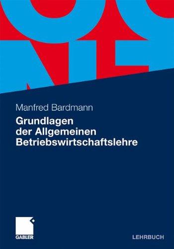 Grundlagen Der Allgemeinen Betriebswirtschaftslehre (German Edition)