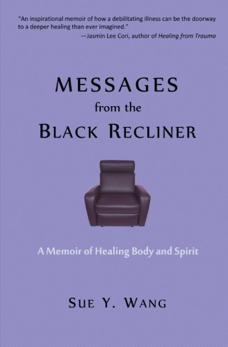 Price comparison product image MESSAGES from the Black Recliner: A Memoir of Healing Body and Spirit