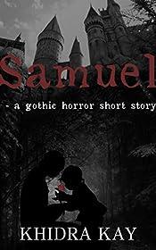 Samuel: - a gothic horror short story