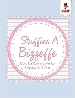 Stuffies A Bizzeffe Libro Da Colorare Per Le Ragazze Di 4 Anni