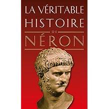La Véritable Histoire de Néron (La Véritable Histoire de... t. 15) (French Edition)